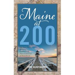 Maine at 200: eBook von Tom Huntington