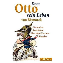 Dem Otto sein Leben von Bismarck. Ulf Morgenstern  Ulrich Lappenküper  - Buch