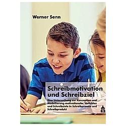 Schreibmotivation und Schreibziel. Werner Senn  - Buch