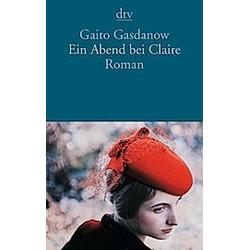 Ein Abend bei Claire. Gaito Gasdanow  - Buch