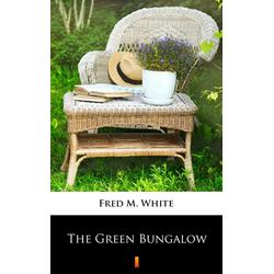 The Green Bungalow: eBook von Fred M. White