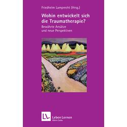 Wohin entwickelt sich die Traumatherapie?: Buch von