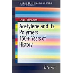 Acetylene and Its Polymers. Seth C. Rasmussen  - Buch
