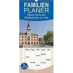 Meine Sicht auf Pfaffenhofen - Familienplaner hoch (Wandkalender 2021 , 21 cm x 45 cm, hoch)