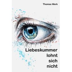 Liebeskummer lohnt sich nicht: eBook von Thomas Werk