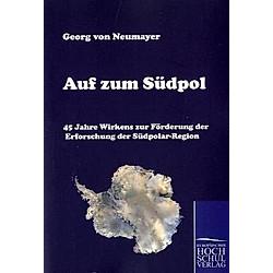 Auf zum Südpol. Georg von Neumayer  - Buch
