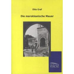 Die marokkanische Mauer als Buch von Otto Graf
