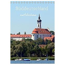 Süddeutschland entdecken (Tischkalender 2021 DIN A5 hoch)