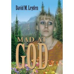 Mad at God als Buch von David M. Leyden