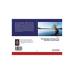 Morphological Study of the Nile River Fourth Reach. Dalia Negm  - Buch