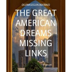 THE GREAT AMERICAN DREAMS MISSING LINKS: eBook von Oluwasegun Adebajo