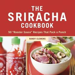 The Sriracha Cookbook: eBook von Randy Clemens