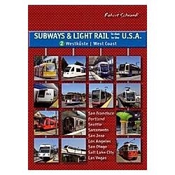 Subways & Light Rail in den U.S.A.. Robert Schwandl  - Buch