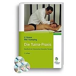Die Tuina-Praxis  m. 3 DVDs. Jinxue Li  Yuanping Wei  - Buch