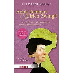 Anna Reinhart & Ulrich Zwingli. Christoph Sigrist  - Buch