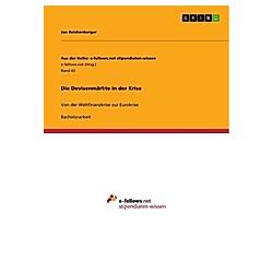 Die Devisenmärkte in der Krise. Jan Reichenberger  - Buch