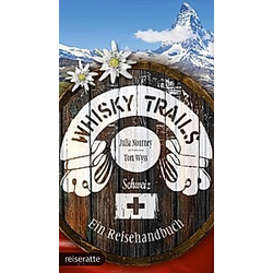 Whisky Trails Schweiz. Tom Wyss  Julia Nourney  - Buch