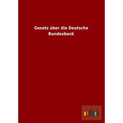 Gesetz über die Deutsche Bundesbank als Buch von