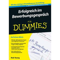 Erfolgreich im Bewerbungsgespräch für Dummies als Buch von Rob Yeung