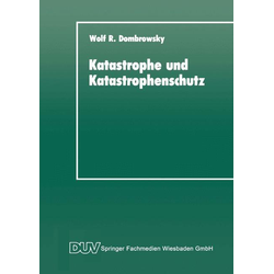 Katastrophe und Katastrophenschutz: eBook von Wolf R. Dombrowsky