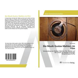 Die Musik Gustav Mahlers im Film: Buch von Erik Petzold