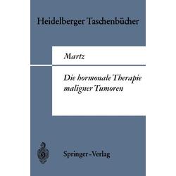 Die hormonale Therapie maligner Tumoren: eBook von G. Martz