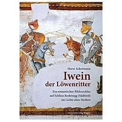 Iwein der Löwenritter. Horst Ackermann  - Buch