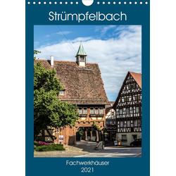 Strümpfelbach - Fachwerkhäuser (Wandkalender 2021 DIN A4 hoch)