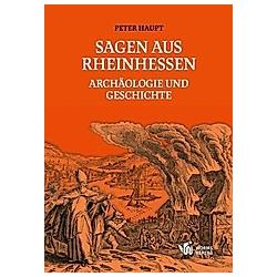 Sagen aus Rheinhessen. Peter Haupt  - Buch