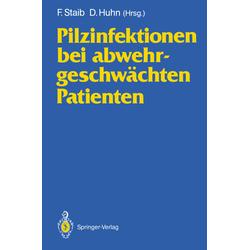 Pilzinfektionen bei abwehrgeschwächten Patienten als Buch von Friedrich Staib/ D. Huhn