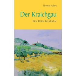 Der Kraichgau als Buch von Thomas Adam