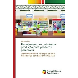 Planejamento e controle da produção para produtos perecíveis. Edmilson Dias  - Buch