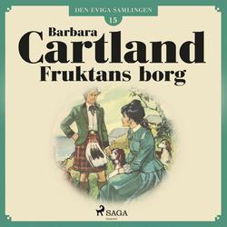 Den eviga samlingen 15: Fruktans borg (oförkortat) als Hörbuch Download von Barbara Cartland