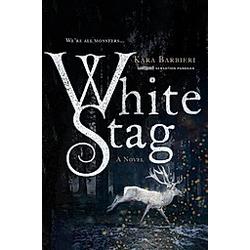 White Stag. Kara Barbieri  - Buch