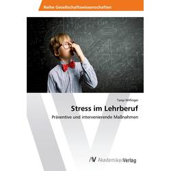 Stress im Lehrberuf als Buch von Tanja Wilfinger