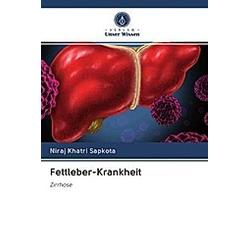 Fettleber-Krankheit. Niraj Khatri Sapkota  - Buch