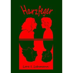 Harzfeger als Buch von Lore I. Lehmann