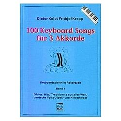 100 Keyboard Songs: Bd.1 Für 3 Akkorde. Dieter Kolb  Frithjof Krepp  - Buch