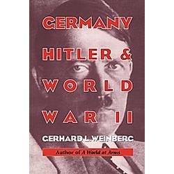 Germany  Hitler  and World War II. Gerhard L. Weinberg  Weinberg Gerhard L.  - Buch