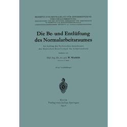 Die Be- und Entlüftung des Normalarbeitsraumes als Buch von W. Wietfeld