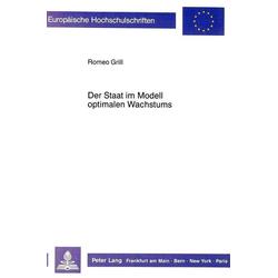 Der Staat im Modell optimalen Wachstums als Buch von Romeo Grill