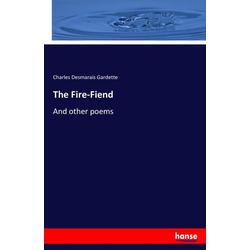The Fire-Fiend als Buch von Charles Desmarais Gardette