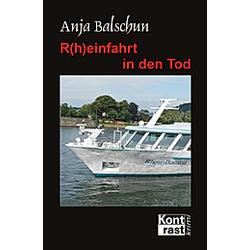 R(h)einfahrt in den Tod. Anja Balschun  - Buch