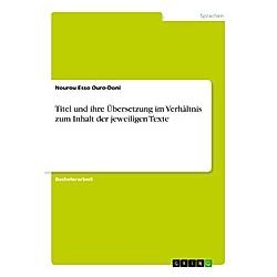 Titel und ihre Übersetzung im Verhältnis zum Inhalt der jeweiligen Texte. Nourou Esso Ouro-Doni  - Buch