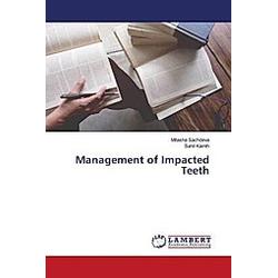 Management of Impacted Teeth. Mitasha Sachdeva  Sahil Kainth  - Buch