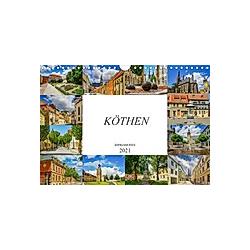 Köthen Impressionen (Wandkalender 2021 DIN A4 quer)