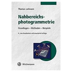 Nahbereichsphotogrammetrie. Thomas Luhmann  - Buch