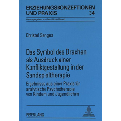 Das Symbol des Drachen als Ausdruck einer Konfliktgestaltung in der Sandspieltherapie: Buch von Christel Senges