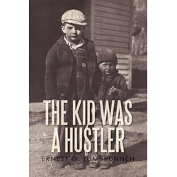 The Kid Was a Hustler als Taschenbuch von Ernest G. Zumbrunnen