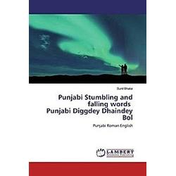 Punjabi Stumbling and falling words Punjabi Diggdey Dhaindey Bol. Sunil Bhatia  - Buch